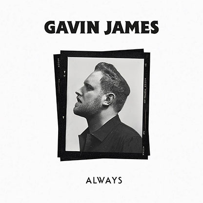 Gavin-James- Always - Credits - Ross Fortune - Engineer